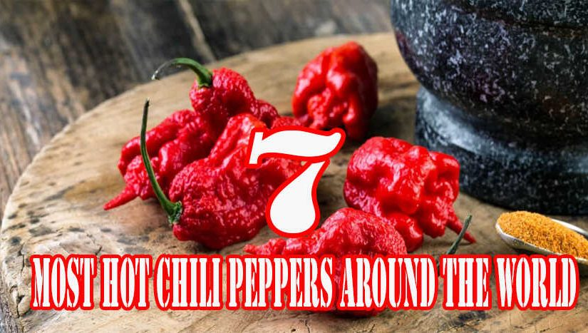 7 Most Hot Chili Peppers Around the World