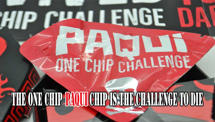 The one chip paqui chip is the challenge to die ???
